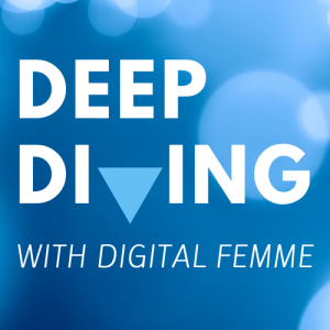 Deep Diving with Digital Femme